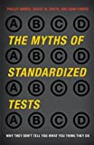 img - for The Myths of Standardized Tests book / textbook / text book