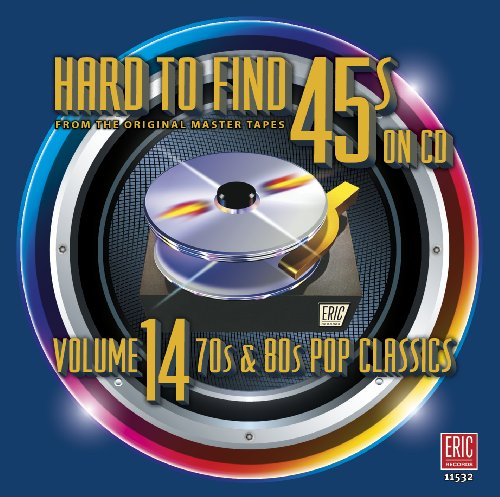 Hard To Find 45s On CD Volume 14 (70s & 80s Pop