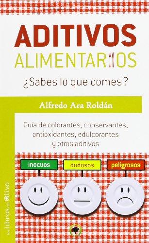 aditivos-alimentarios-sabes-lo-que-comes-guia-de-colorantes-conservantes-antioxidantes-edulcorantes-
