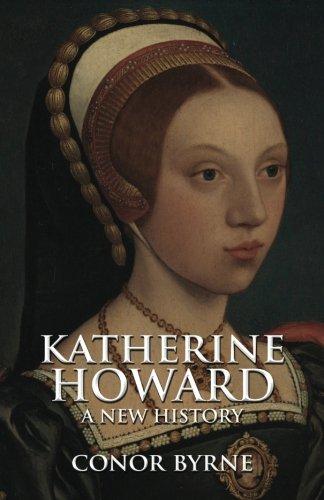 Katherine Howard: A New History