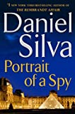 Portrait of a Spy (Gabriel Allon) by Daniel Silva