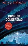 Dunkler Donnerstag: Thriller - Der neue Fall f�r Frieda Klein Bd.4 (Psychologin Frieda Klein als Ermittlerin)