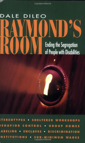 Raymond's Room: Ending the Segregation of People With...