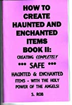 How to Create *SAFE* Haunted and Enchanted…