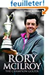 Rory McIlroy: The Champion Golfer