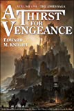 A Thirst for Vengeance (The Ashes Saga, Volume 1)