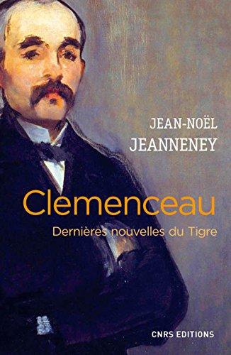 Clemenceau : Dernières nouvelles du Tigre