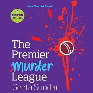 The Premier Murder League | [Geeta Sundar]