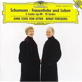 Schumann: Frauenliebe und -Leben, Op.42; 5 Lieder, Op. 40; Ausgew�hlte Lieder