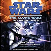 Star Wars: The Clone Wars: No Prisoners | [Karen Traviss]
