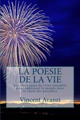 La Poésie De La Vie: Embrasser le monde dans le chant des possibles (French Edition)