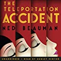 The Teleportation Accident (       UNABRIDGED) by Ned Beauman Narrated by Dudley Hinton