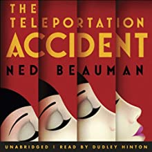 The Teleportation Accident | Livre audio Auteur(s) : Ned Beauman Narrateur(s) : Dudley Hinton