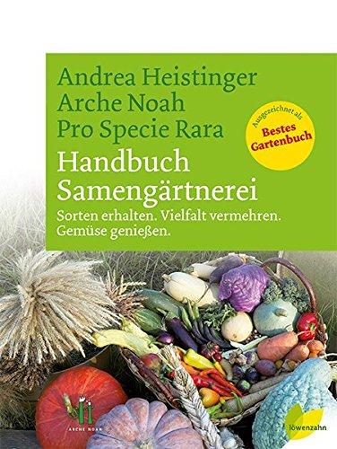 handbuch-samengartnerei-sorten-erhalten-vielfalt-vermehren-gemuse-geniessen