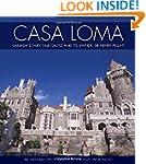 Casa Loma: Canada's Fairy-Tale Castle...