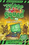 Slime Squad Vs The Cyber-Poos: Book 3 Steve Cole