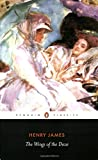 Henry James The Wings of the Dove (Penguin Classics)