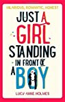 Just a Girl, Standing in Front of a Boy by Lucy-Anne Holmes (2014-01-30) par Holmes