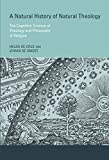 img - for A Natural History of Natural Theology: The Cognitive Science of Theology and Philosophy of Religion book / textbook / text book