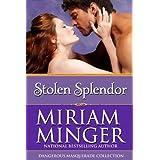 Stolen Splendor: A Seductive Georgian Historical Romance (Dangerous Masquerade Collection Book 2) ~ Miriam Minger