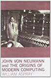 img - for John von Neumann and the Origins of Modern Computing (History of Computing) book / textbook / text book