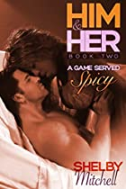 Him & Her 2 (BWWM Curvy Romance): A Game Served Spicy (Book Two) (Him & Her (BWWM Curvy Romance) (Book 2))