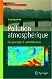 Pollution atmospherique des processus � la mod�lisation