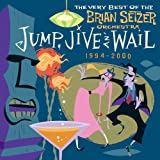 Brian Setzer Orchestra Jump Jive & Wail - The Very Best of Brian Setzer Orchestra: Jump, Jive and Wail, 1994-2000