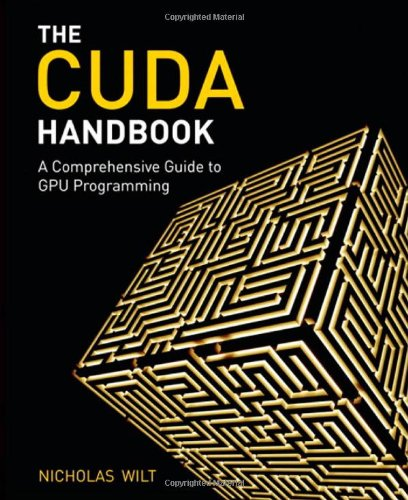 CUDA Handbook:A Comprehensive Guide to GPU Programming, The