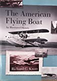 Image of The American Flying Boat: An Illustrated History
