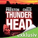 Thunderhead: Schlucht des Verderbens Hörbuch von Douglas Preston, Lincoln Child Gesprochen von: Thomas Piper