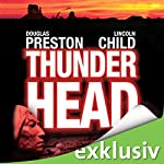 Thunderhead: Schlucht des Verderbens | Douglas Preston,Lincoln Child