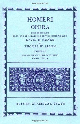 Homer Vol. I. Iliad (Books I-XII): Iliad v. 1 (Oxford Classical Texts)