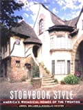img - for By Arrol Gellner Storybook Style: America's Whimsical Homes of the Twenties [Hardcover] book / textbook / text book