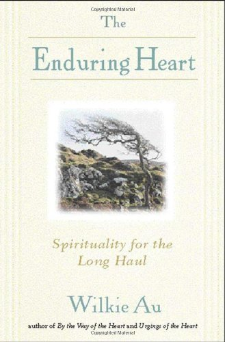 the-enduring-heart-spirituality-for-the-long-haul