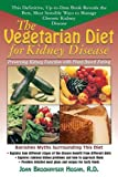 The Vegetarian Diet for Kidney Disease: Preserving Kidney Function with Plant-Based Eating