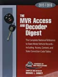 img - for The MVR Access and Decoder Digest 2015-2016: The Complete National Reference to State Motor Vehicle Records - Including Access, Content, and State Conviction Code Tables book / textbook / text book