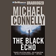 The Black Echo: Harry Bosch Series, Book 1 (       UNABRIDGED) by Michael Connelly Narrated by Dick Hill