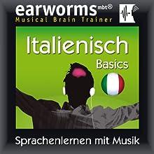 Earworms MBT Italienisch [Italian for German Speakers]: Basics Hörbuch von  Earworms (mbt) Ltd Gesprochen von: Filomena Nardi, Rosalia Lorenza, Renate Elbers Lodge, Uli Holler