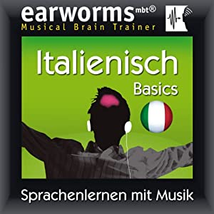 Earworms MBT Italienisch [Italian for German Speakers] Hörbuch