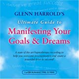 Glenn Harrold's Ultimate Guide to Manifesting Your Goals and Dreams