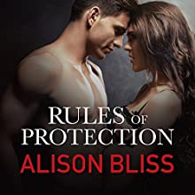 Rules of Protection: Tangled in Texas, Book 1 (       UNABRIDGED) by Alison Bliss Narrated by Mackenzie Cartwright
