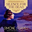 Silence for the Dead (       UNABRIDGED) by Simone St. James Narrated by Mary Jane Wells