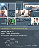 The Essential Attorney Handbook for Internet Marketing, Search Engine Optimization, and Website Deve