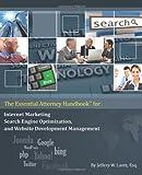 The Essential Attorney Handbook for Internet Marketing, Search Engine Optimization, and Website Deve