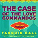 The Case of the Love Commandos: From the Files of Vish Puri, India's Most Private Investigator Audiobook by Tarquin Hall Narrated by Sam Dastor
