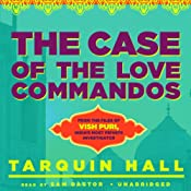 The Case of the Love Commandos: From the Files of Vish Puri, India's Most Private Investigator | Tarquin Hall