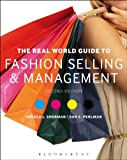 Gerald J. Sherman The Real World Guide to Fashion Selling and Management
