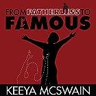 From Fatherless to Famous Hörbuch von Keeya M McSwain Gesprochen von: Aundrea Mitchell