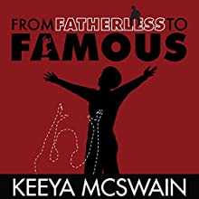 From Fatherless to Famous Audiobook by Keeya M McSwain Narrated by Aundrea Mitchell